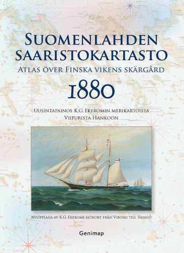 Strang, Jan ym. (toim). Suomenlahden saaristokartasto – Atlas över Finska vikens skärgård : 1880