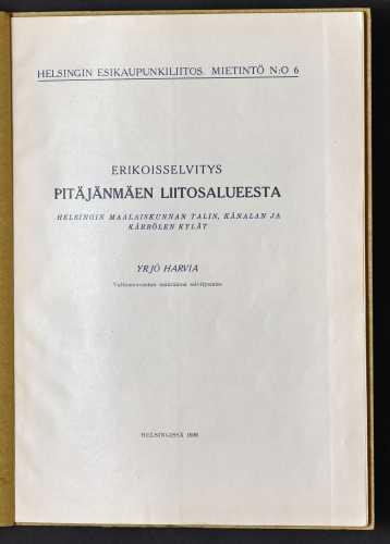 HARVIA, Y. Erikoisselvitys Pitäjänmäen liitosalueesta
