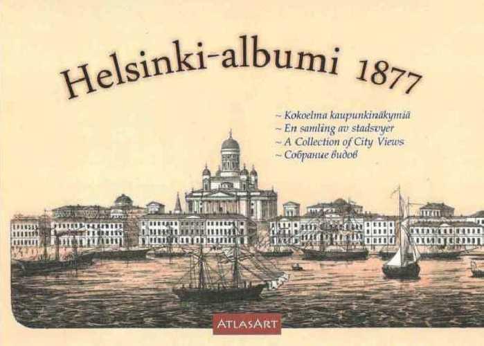 Strang, Jan (toim.). Helsinki-albumi 1877 - Kokoelma kaupunkinäkymiä