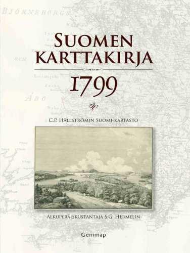 Strang, Jan ym. Suomen karttakirja 1799 : C. P. Hällströmin Suomi-kartasto