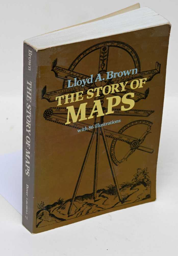 Brown, Lloyd A. The Story fo Maps
