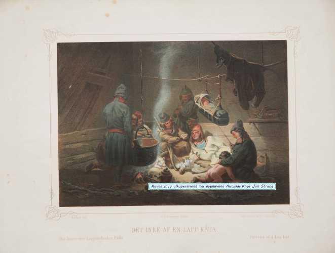 HÖCKERT, J.F.  Det inre af en Lapp-kåta. Das Innere einer Lappländischen Hütte. Interior of al Lap hut